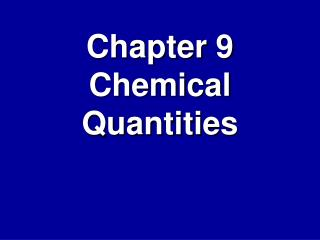 Chapter 9 Chemical Quantities