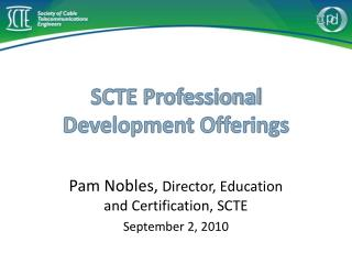 SCTE Professional Development Offerings