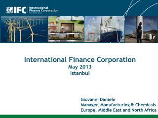 I nternational F inance C orporation May 2013 Istanbul