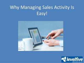Why Managing Sales Activity Is Easy!