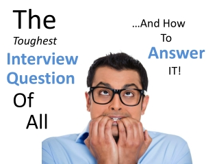 The Toughest Interview Questions