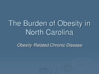 The Burden of Obesity in North Carolina