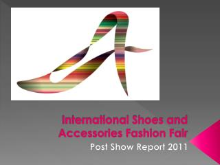 International Shoes and Accessories Fashion Fair