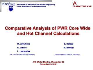 Comparative Analysis of PWR Core Wide and Hot Channel Calculations ANS Winter Meeting, Washington DC November 20, 2002