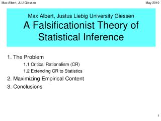 Max Albert, Justus Liebig University Giessen A Falsificationist Theory of Statistical Inference