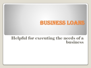 Business Loans- It is helpful for executing the business nee