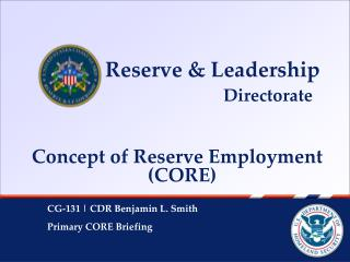 Concept of Reserve Employment (CORE)