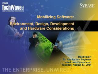 Mobilizing Software: Environment, Design, Development and Hardware Considerations