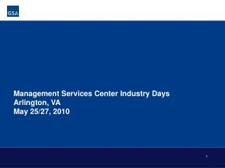 Management Services Center Industry Days Arlington, VA May 25/27, 2010