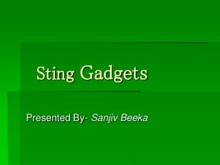 Sting Gadgets