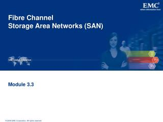 Fibre Channel  Storage Area Networks (SAN)