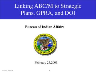 Linking ABC/M to Strategic Plans, GPRA, and DOI