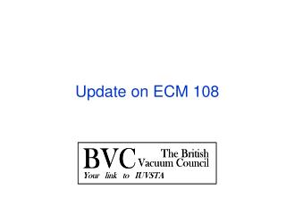 Update on ECM 108