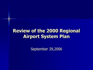 Review of the 2000 Regional Airport System Plan