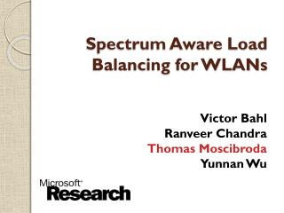 Spectrum Aware Load Balancing for WLANs