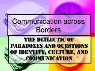 Communication across Borders