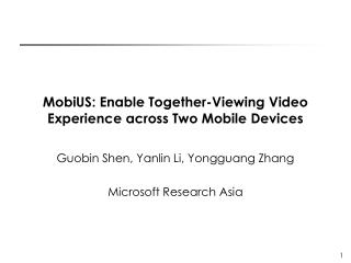 MobiUS: Enable Together-Viewing Video Experience across Two Mobile Devices