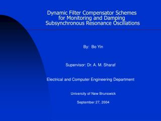 Dynamic Filter Compensator Schemes  for Monitoring and Damping  Subsynchronous Resonance Oscillations