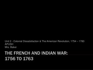 The French and Indian War: 1756 to 1763