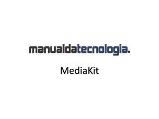 MediaKit - Manual da Tecnologia