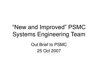 """""""New and Improved"""" PSMC Systems Engineering Team"""