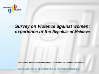 Survey on Violence against women: experience of the  Republic of Moldova
