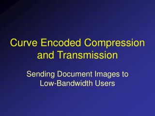 Curve Encoded Compression and Transmission