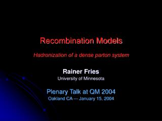 Recombination Models  Hadronization of a dense parton system