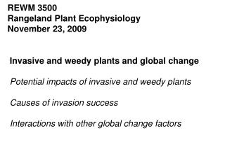 Invasive and weedy plants and global change  Potential impacts of invasive and weedy plants  Causes of invasion success