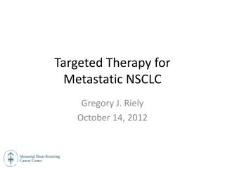Targeted Therapy for  Metastatic NSCLC
