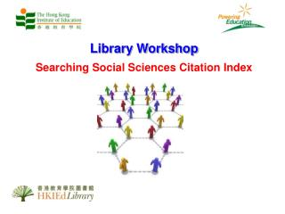 Library Workshop Searching Social Sciences Citation Index