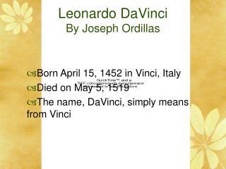 Leonardo DaVinci By Joseph Ordillas