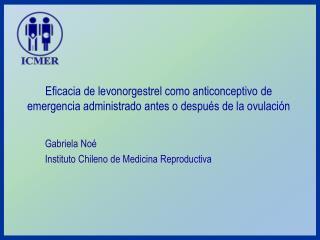 Eficacia de levonorgestrel como anticonceptivo de emergencia administrado antes o después de la ovulación