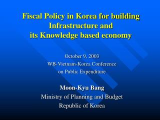Fiscal Policy in Korea for building Infrastructure and  its Knowledge based economy