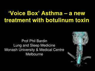 'Voice Box' Asthma – a new treatment with botulinum toxin
