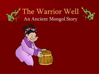 The Warrior Well An Ancient Mongol Story