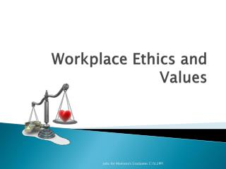 Workplace Ethics and Values