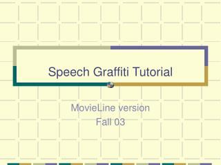 Speech Graffiti Tutorial