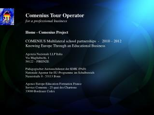 Home -  Comenius  Project  COMENIUS  Multilateral school partnerships   -   2010 – 2012 Knowing Europe Through an  Edu