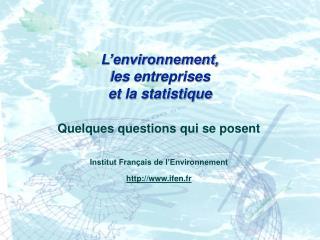 L'environnement, les entreprises et la statistique
