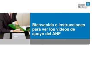 Bienvenida e Instrucciones para ver los vídeos de apoyo del ANF