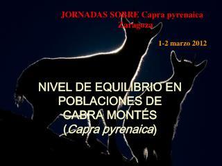 NIVEL DE EQUILIBRIO EN POBLACIONES DE CABRA MONTÉS ( Capra pyrenaica )
