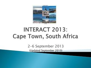 INTERACT 2013:  Cape Town, South Africa