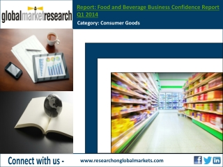Food and Beverage Business Confidence Report Q1 2014  | Rese