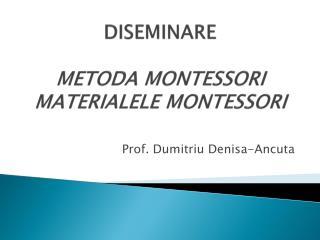 DISEMINARE METODA MONTESSORI MATERIALELE MONTESSORI
