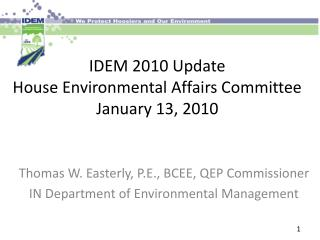 IDEM 2010 Update House Environmental Affairs Committee January 13, 2010