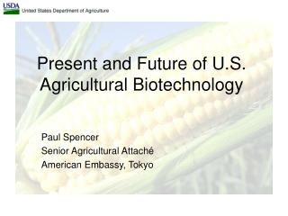 Present and Future of U.S. Agricultural Biotechnology