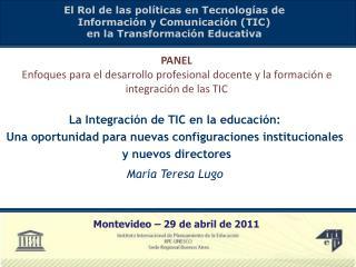 La Integración de TIC en la educación: Una oportunidad para nuevas configuraciones institucionales y nuevos directores
