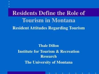 Residents Define the Role of Tourism in Montana