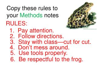 Copy these rules to your  Methods  notes